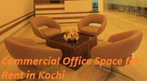 Centre-A Commercial Office Space in Kochi For Rent