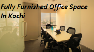 Centre-A Fully Furnished Office Kochi for Rent or Lease in Kochi